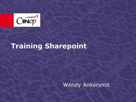 Training Sharepoint Wendy Ankersmit.