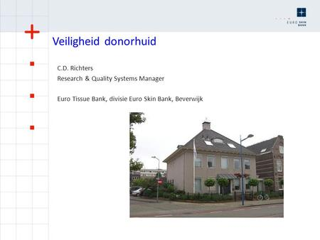 Veiligheid donorhuid C.D. Richters Research & Quality Systems Manager Euro Tissue Bank, divisie Euro Skin Bank, Beverwijk.