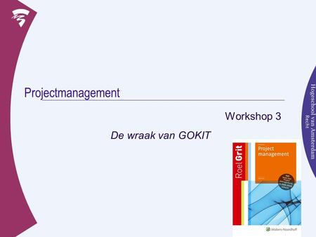 Projectmanagement Workshop 3 De wraak van GOKIT.