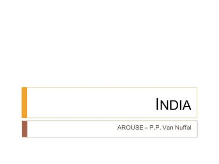 India AROUSE – P.P. Van Nuffel.