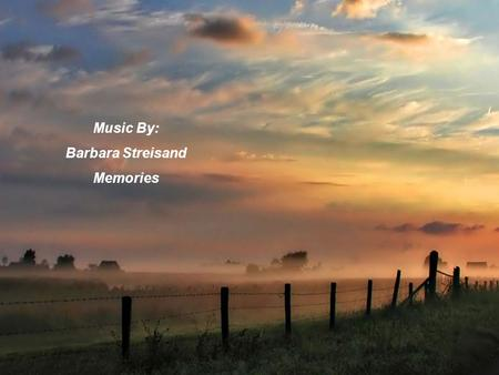Music By: Barbara Streisand Memories.