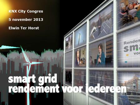 KNX City Congres 5 november 2013 Elwin Ter Horst.
