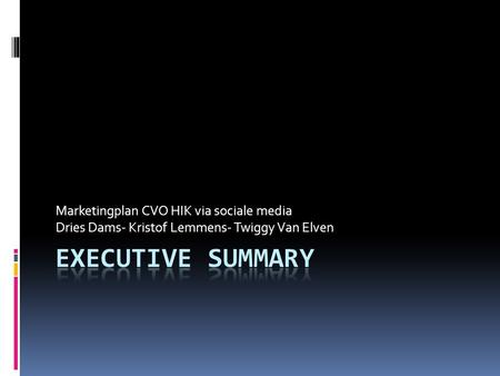 Executive summary Marketingplan CVO HIK via sociale media