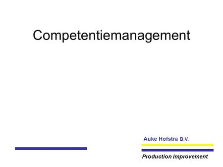 Auke Hofstra B.V. Production Improvement Competentiemanagement.