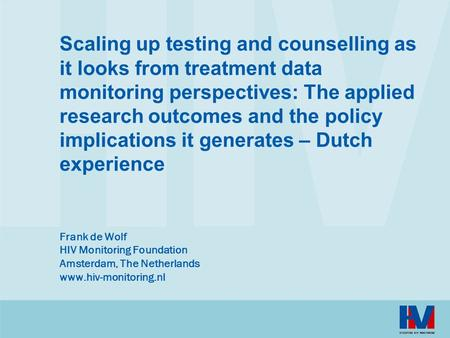 Scaling up testing and counselling as it looks from treatment data monitoring perspectives: The applied research outcomes and the policy implications it.