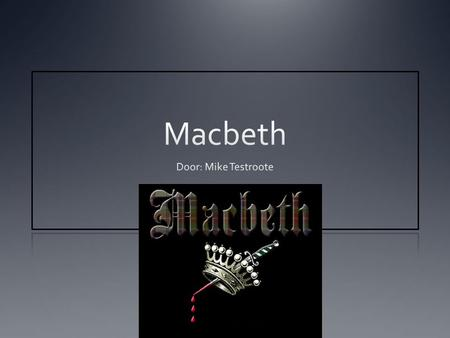 Macbeth Door: Mike Testroote.