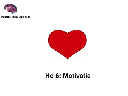 Ho 6: Motivatie.
