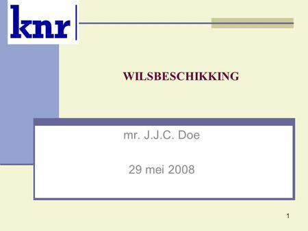 WILSBESCHIKKING mr. J.J.C. Doe 29 mei 2008.