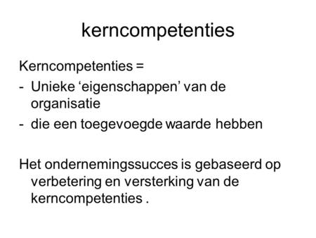 kerncompetenties Kerncompetenties =