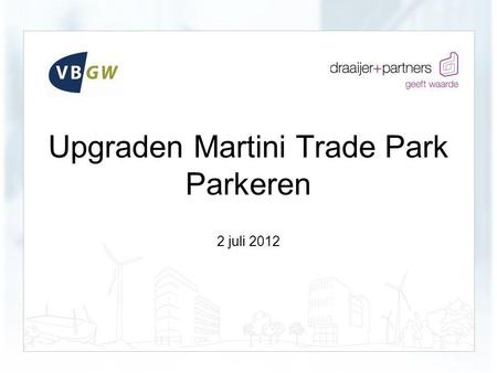 2 juli 2012 Upgraden Martini Trade Park Parkeren.