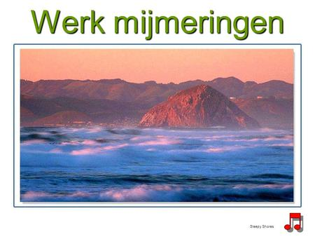 Werk mijmeringen Sleepy Shores.