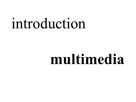 Introduction multimedia. convergence standards retrieval applications & technology.