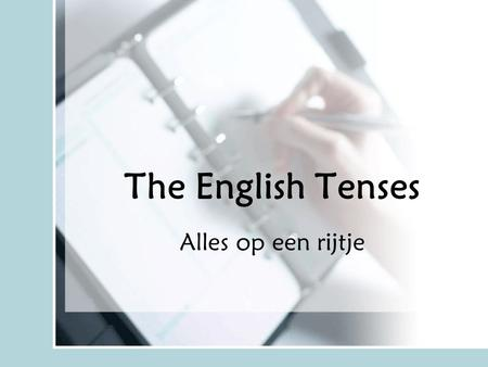 The English Tenses Alles op een rijtje.