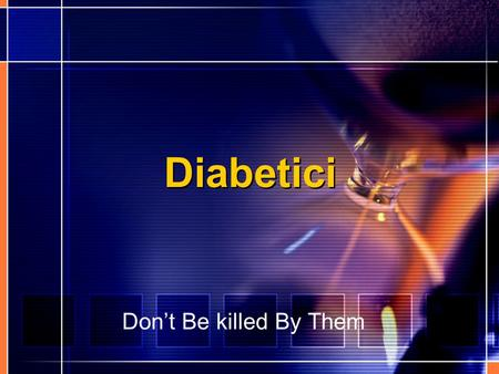 Diabetici Don't Be killed By Them.