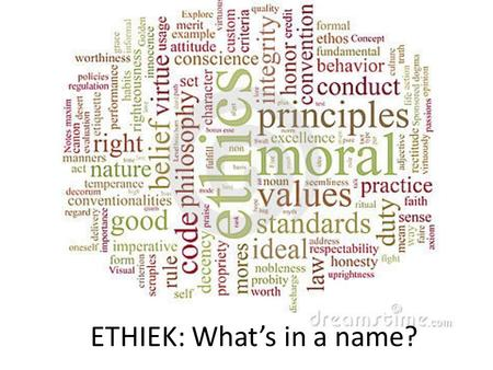 ETHIEK: What's in a name?