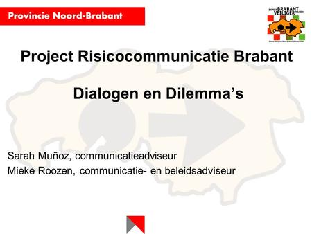 Project Risicocommunicatie Brabant Dialogen en Dilemma's