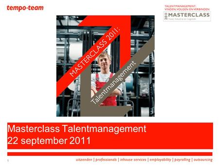 1 Masterclass Talentmanagement 22 september 2011.