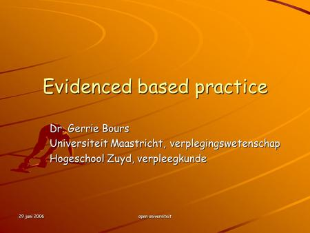 Evidenced based practice