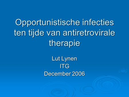 Opportunistische infecties ten tijde van antiretrovirale therapie