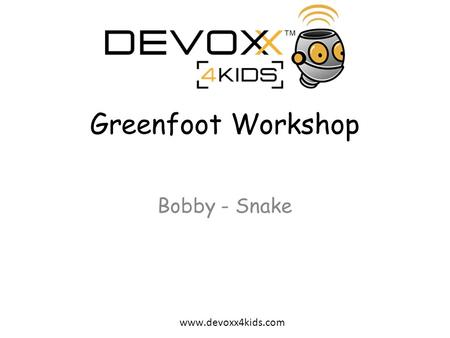 Greenfoot Workshop Bobby - Snake.