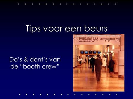 "Do's & dont's van de ""booth crew"""