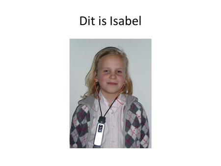 Dit is Isabel 1.