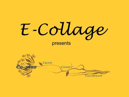 E-Collage presents.