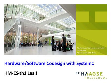 HM-ES-th1 Les 1 Hardware/Software Codesign with SystemC.