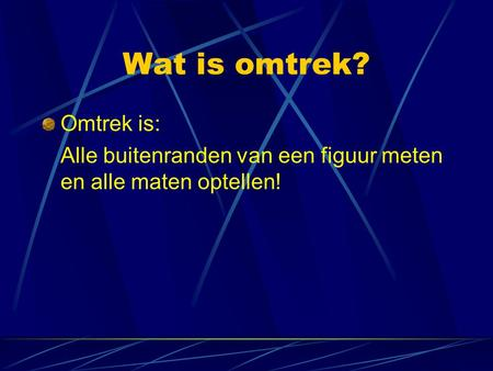 Wat is omtrek? Omtrek is: