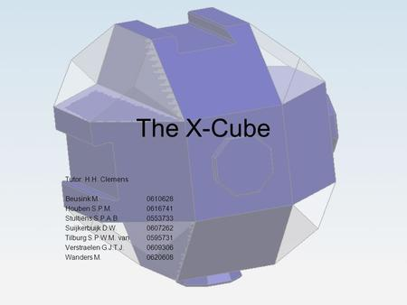 The X-Cube Tutor: H.H. Clemens Beusink M