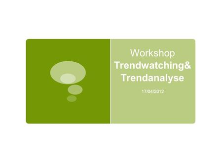 Workshop Trendwatching&Trendanalyse