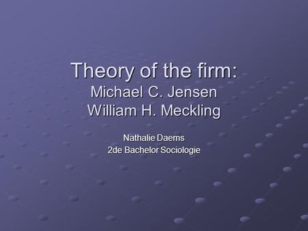 Theory of the firm: Michael C. Jensen William H. Meckling