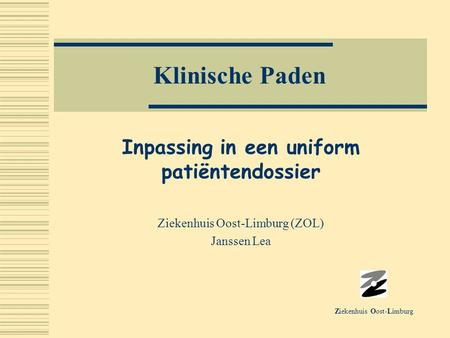 Inpassing in een uniform patiëntendossier