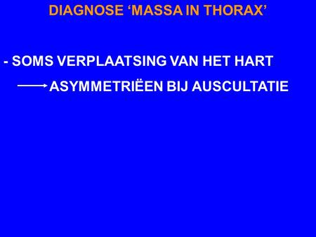 DIAGNOSE 'MASSA IN THORAX'