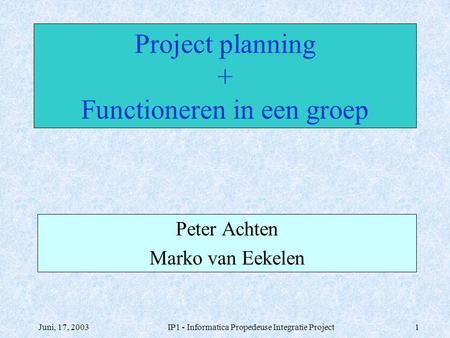 Project planning + Functioneren in een groep