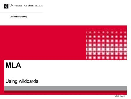 MLA Using wildcards University Library click = next.