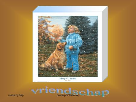 Vriendschap made by bep powerpointsite-bep.