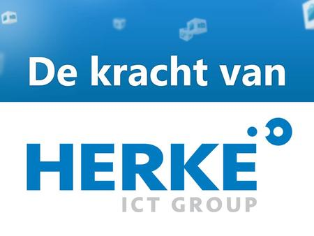 De kracht van Herke ICT Group Herke is gespecialiseerd in automatisering en optimalisatie van bedrijfsprocessen in de bouw. Als marktleider in rolgebaseerde.