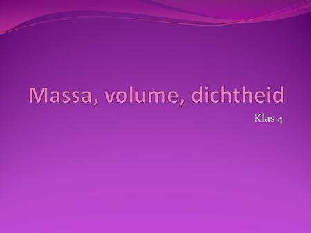 Massa, volume, dichtheid