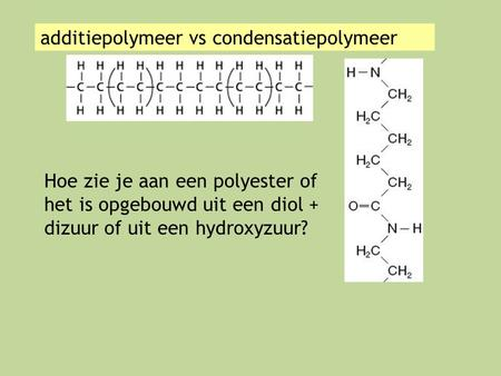 additiepolymeer vs condensatiepolymeer