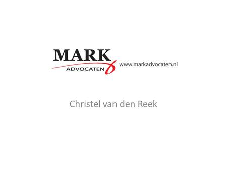 MARK Advocaten Christel van den Reek.