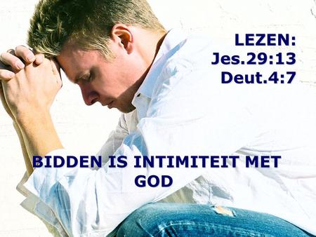 BIDDEN IS INTIMITEIT MET GOD