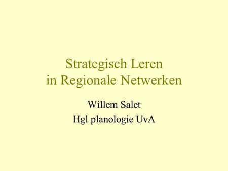 Strategisch Leren in Regionale Netwerken Willem Salet Hgl planologie UvA.