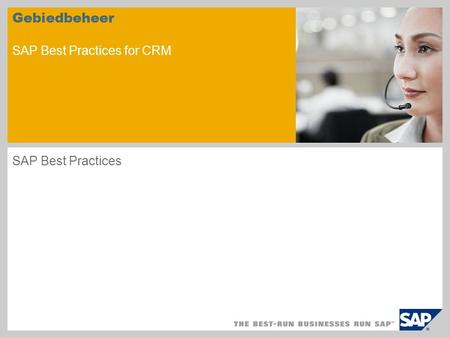 Gebiedbeheer SAP Best Practices for CRM SAP Best Practices.