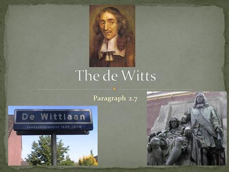 Paragraph 2.7. In paragraph 2.2: William II became Stadtholder, and the war against Spain ended in 1648. The Republic was now a separate country.