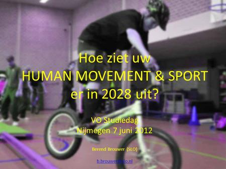 HUMAN MOVEMENT & SPORT er in 2028 uit?