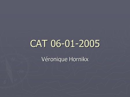 CAT 06-01-2005 Véronique Hornikx.