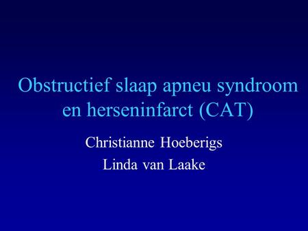 Obstructief slaap apneu syndroom en herseninfarct (CAT)