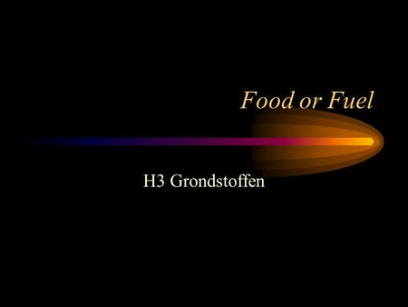 Food or Fuel H3 Grondstoffen.