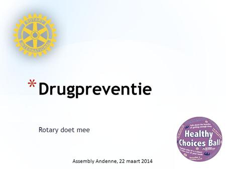 Rotary doet mee * Drugpreventie Assembly Andenne, 22 maart 2014.